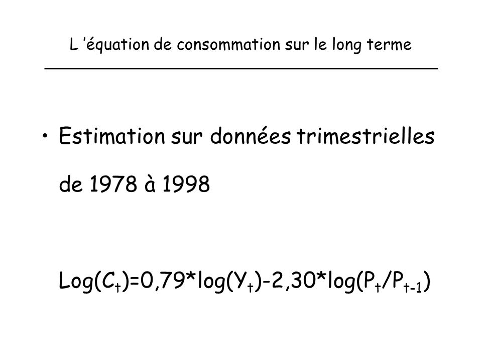 L 'équation de consommation sur le long terme