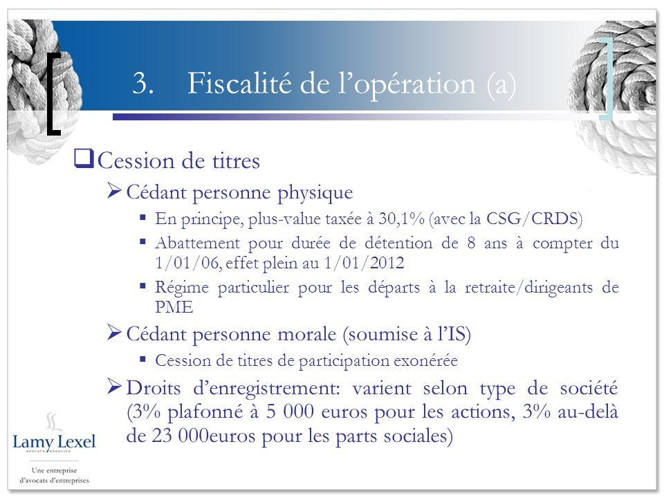 Fiscalité de l'opération (a)