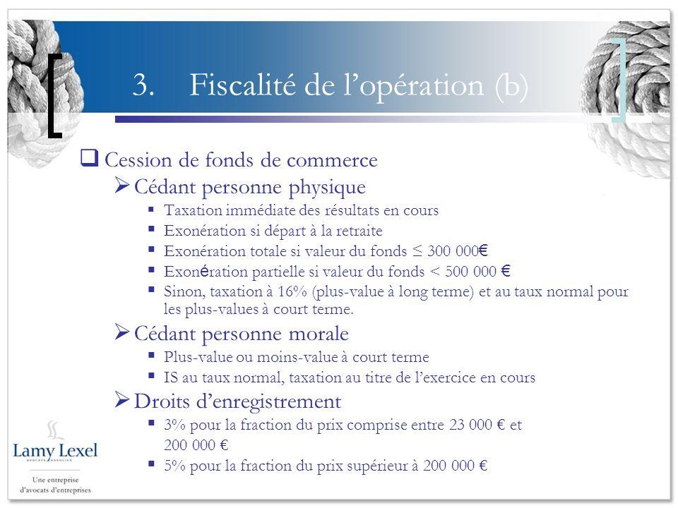 3. Fiscalité de l'opération (b)