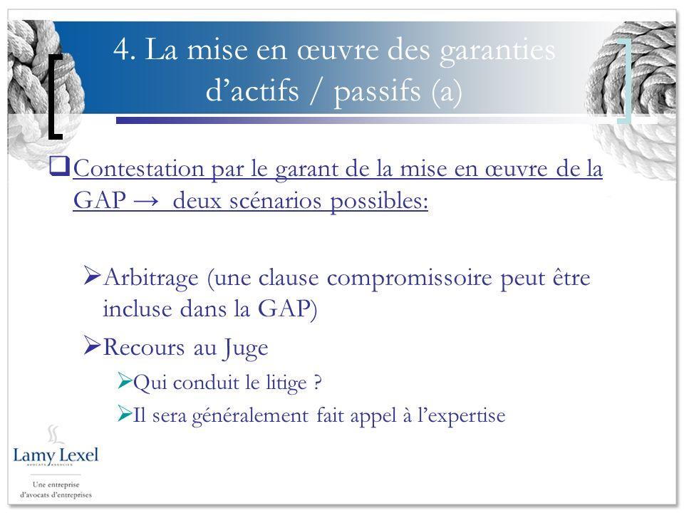 4. La mise en œuvre des garanties d'actifs / passifs (a)