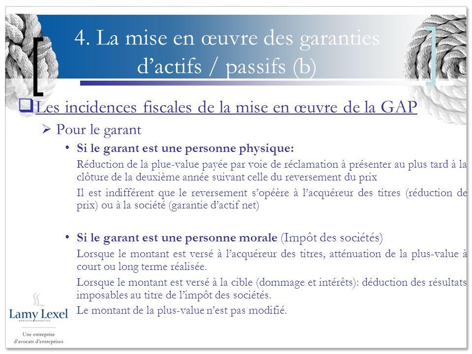 4. La mise en œuvre des garanties d'actifs / passifs (b)