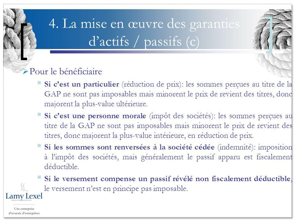 4. La mise en œuvre des garanties d'actifs / passifs (c)