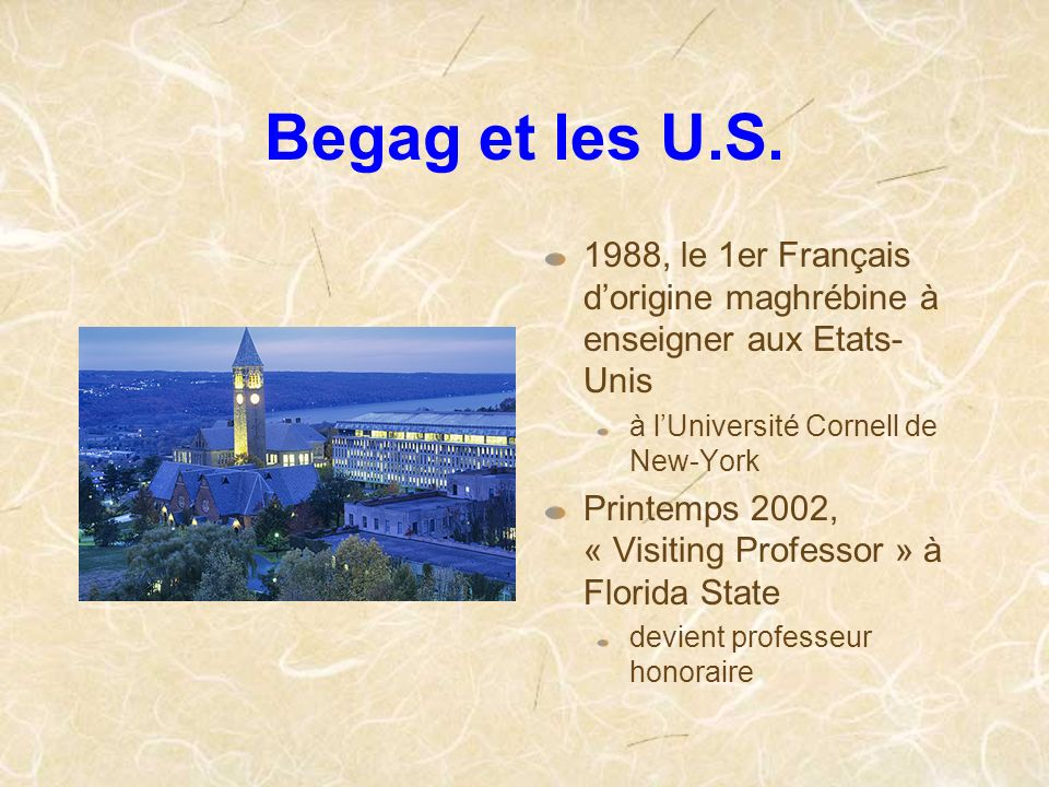 Begag et les U.S. 1988, le 1er Français d'origine maghrébine à enseigner aux Etats-Unis. à l'Université Cornell de New-York.