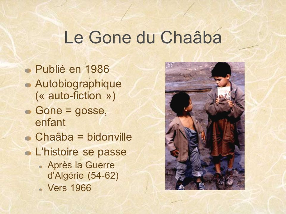 Le Gone du Chaâba Publié en 1986 Autobiographique (« auto-fiction »)