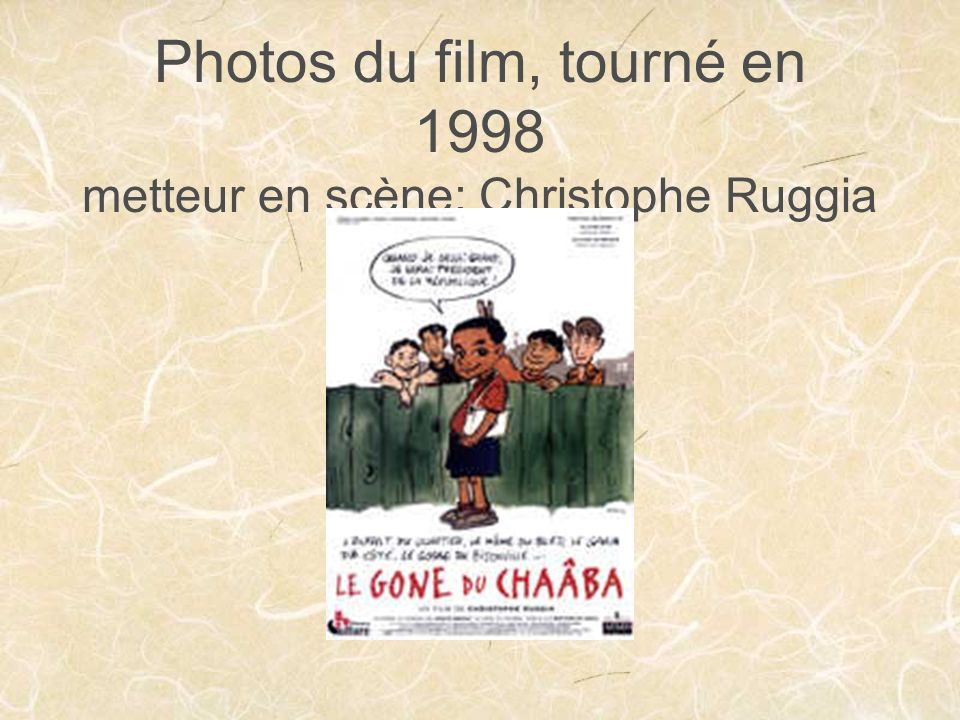 Photos du film, tourné en 1998 metteur en scène: Christophe Ruggia