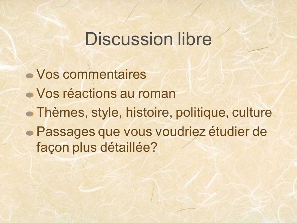 Discussion libre Vos commentaires Vos réactions au roman