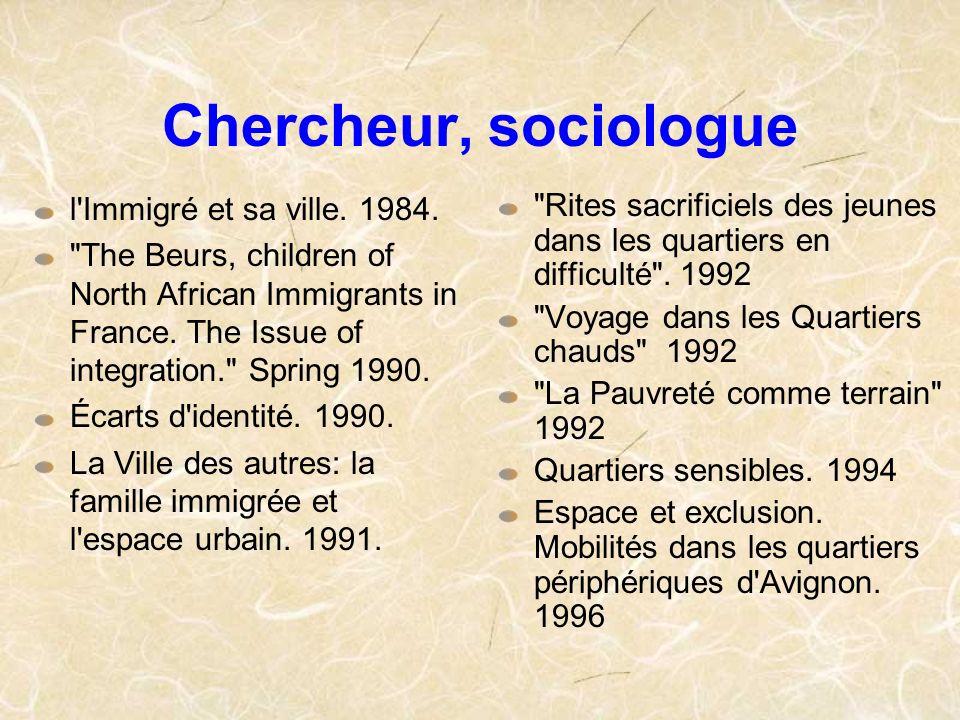 Chercheur, sociologue l Immigré et sa ville. 1984.