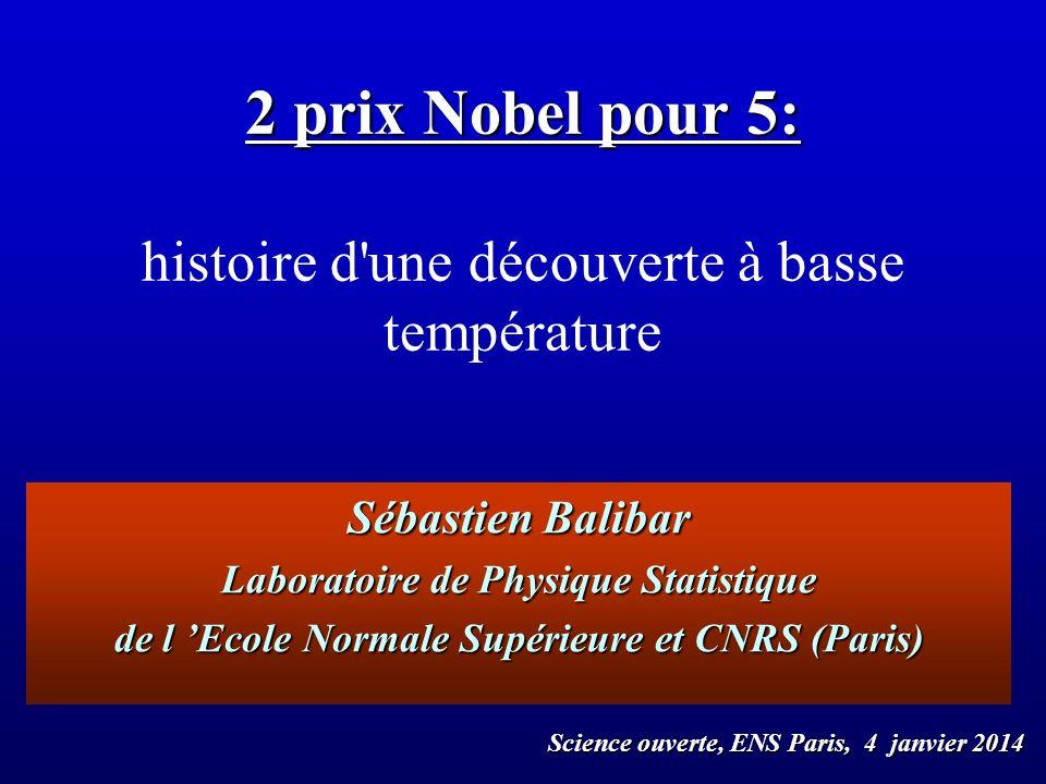 2 prix Nobel pour 5: histoire d une découverte à basse température