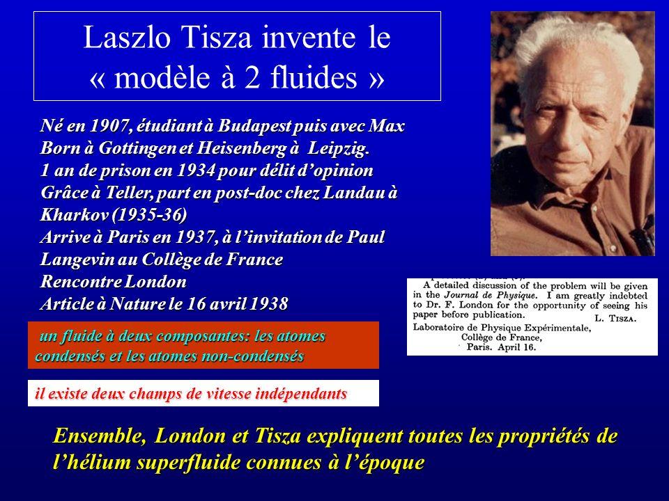 Laszlo Tisza invente le « modèle à 2 fluides »