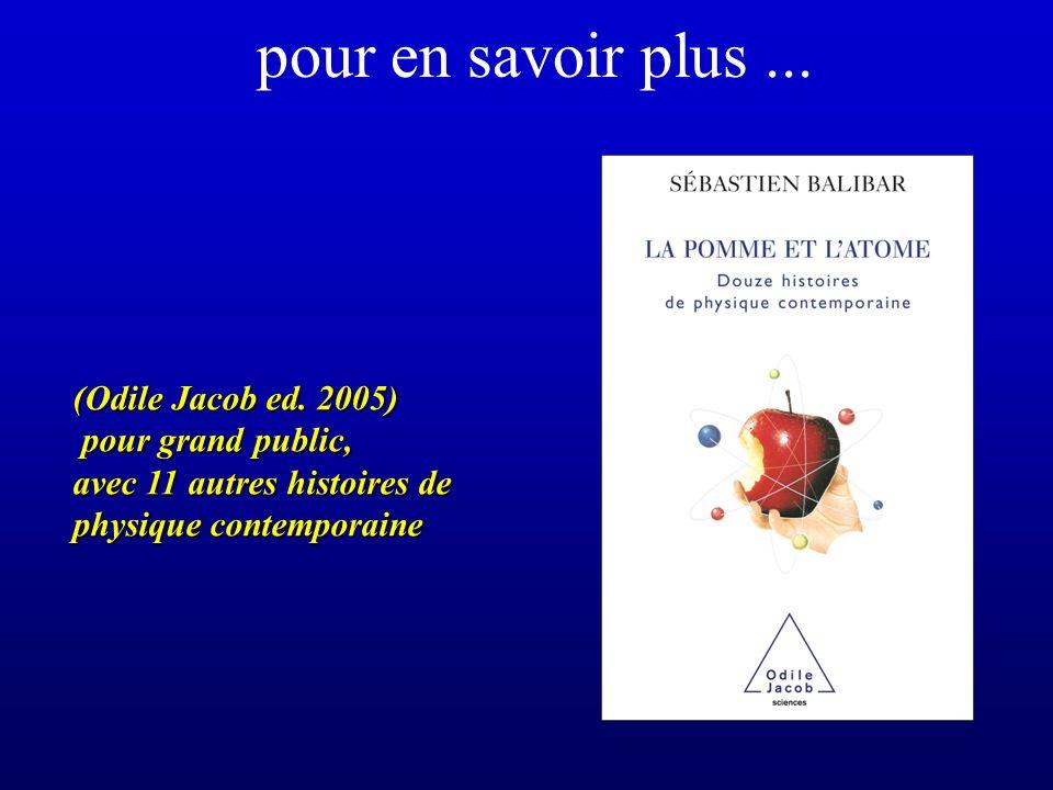pour en savoir plus ... (Odile Jacob ed. 2005) pour grand public,