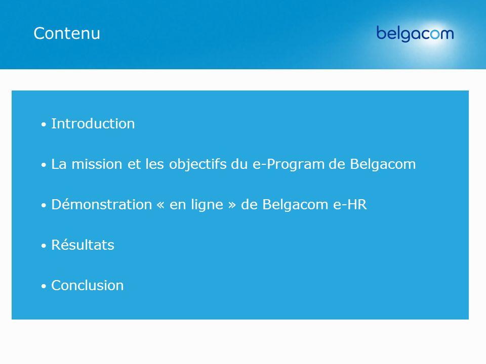 Contenu Introduction. La mission et les objectifs du e-Program de Belgacom. Démonstration « en ligne » de Belgacom e-HR.