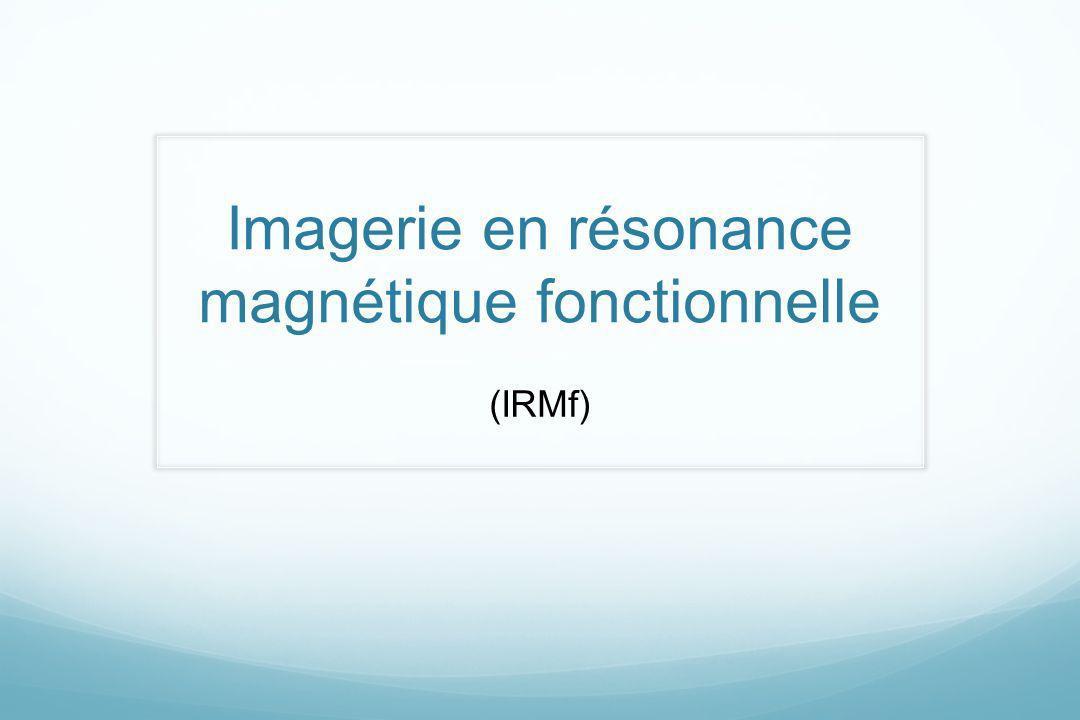 Imagerie en résonance magnétique fonctionnelle