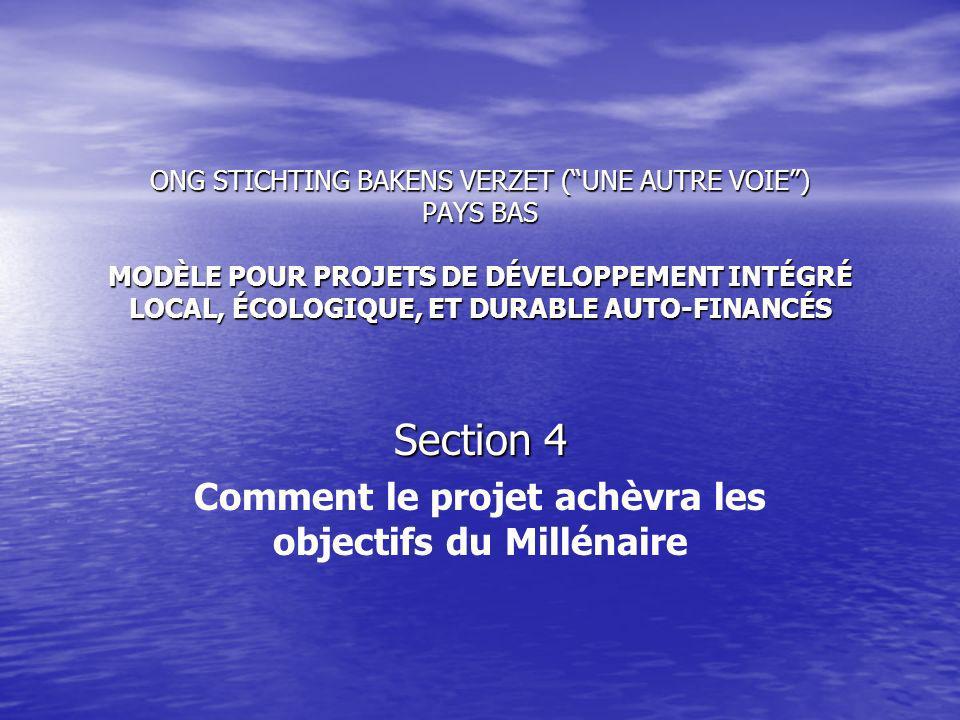 Section 4 Comment le projet achèvra les objectifs du Millénaire