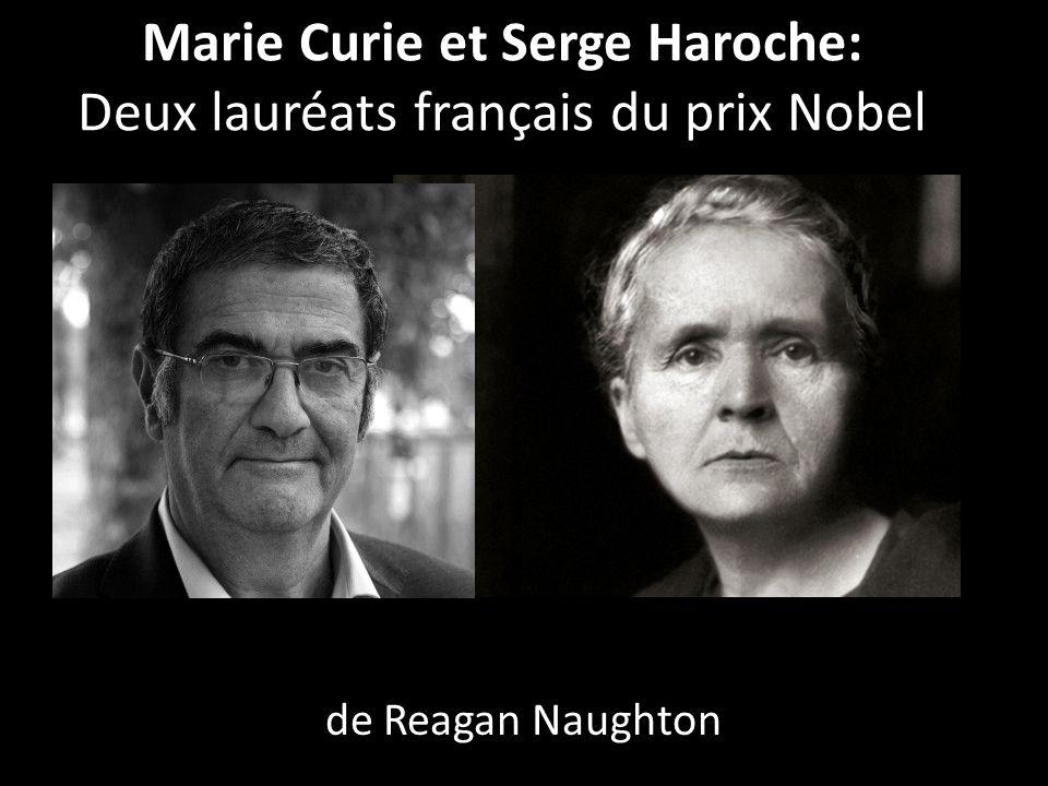 Marie Curie et Serge Haroche: Deux lauréats français du prix Nobel