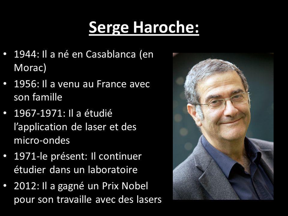 Serge Haroche: 1944: Il a né en Casablanca (en Morac)