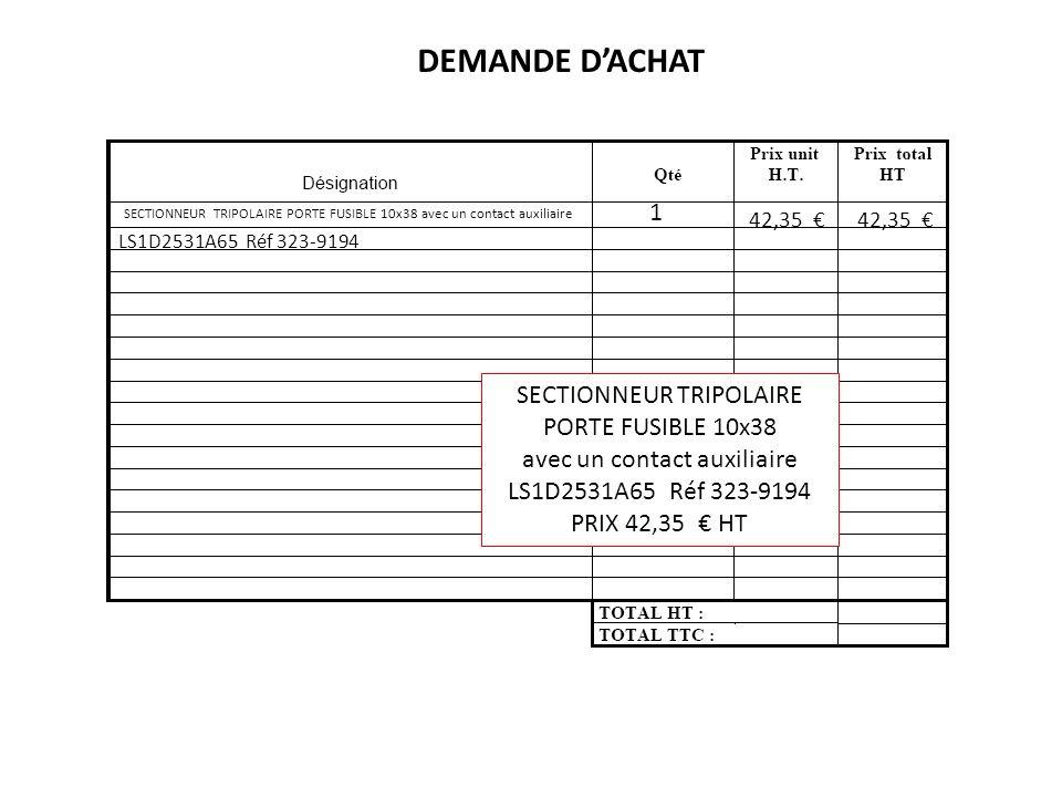 DEMANDE D'ACHAT 1 SECTIONNEUR TRIPOLAIRE PORTE FUSIBLE 10x38