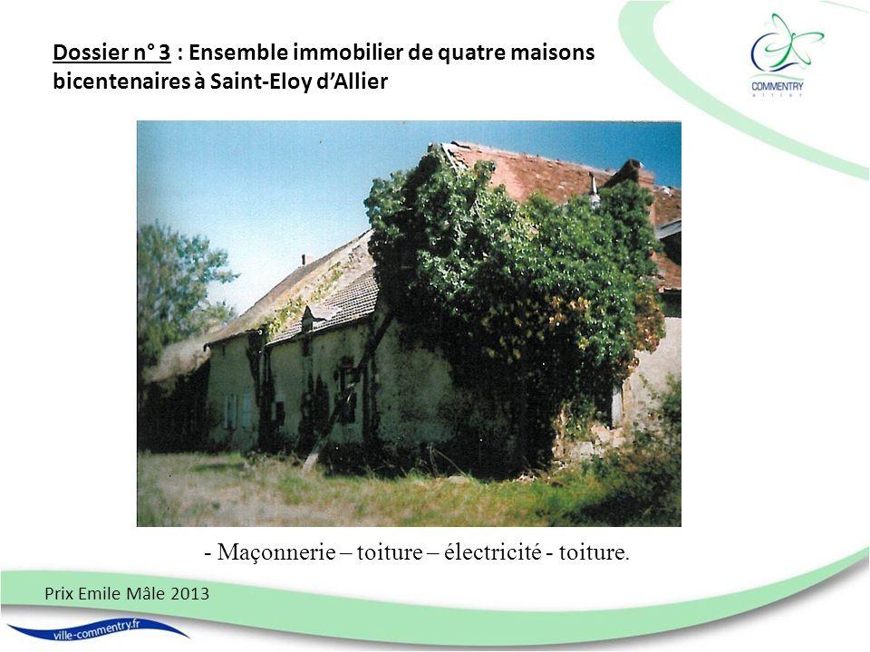 - Maçonnerie – toiture – électricité - toiture.