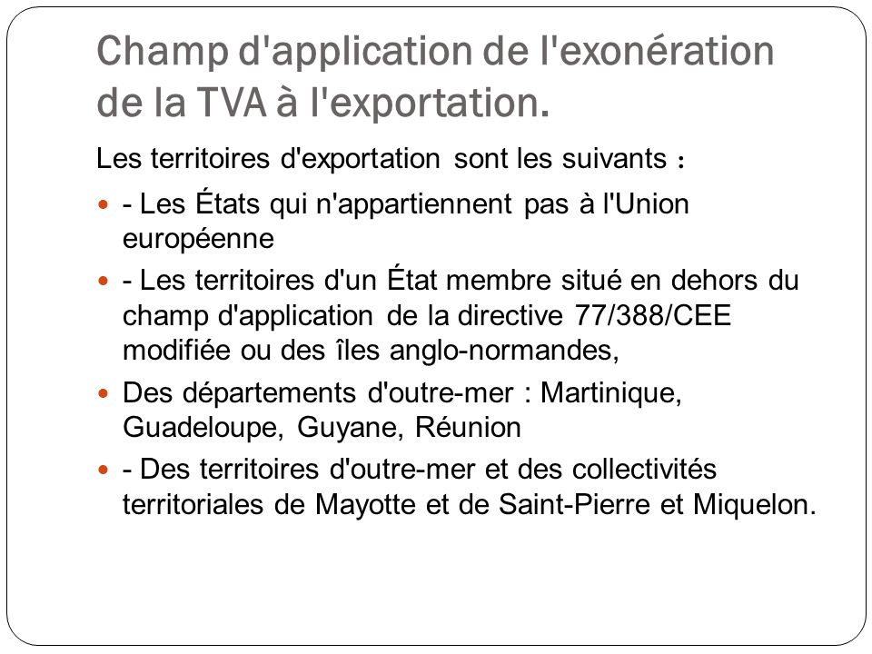 Champ d application de l exonération de la TVA à l exportation.