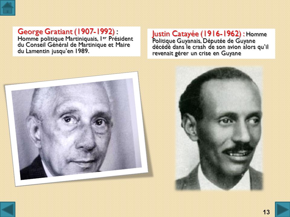 George Gratiant (1907-1992) : Homme politique Martiniquais, 1er Président du Conseil Général de Martinique et Maire du Lamentin jusqu'en 1989.