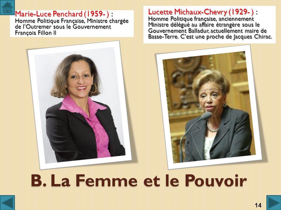 Lucette Michaux-Chevry (1929- ) : Homme Politique française, anciennement Ministre délégué au affaire étrangère sous le Gouvernement Balladur, actuellement maire de Basse-Terre. C'est une proche de Jacques Chirac.