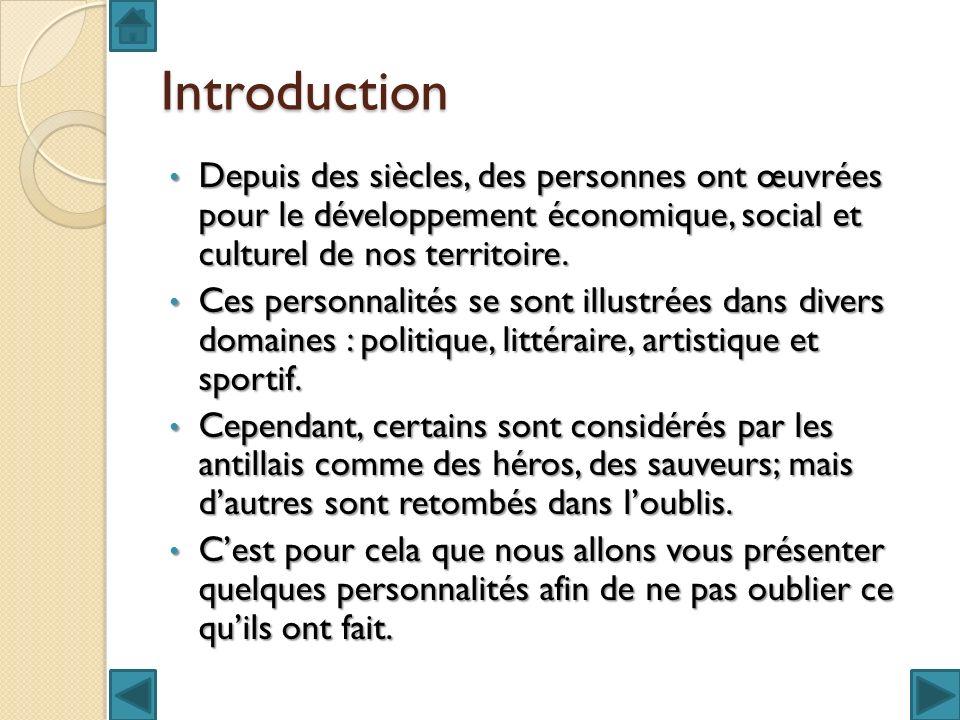 Introduction Depuis des siècles, des personnes ont œuvrées pour le développement économique, social et culturel de nos territoire.