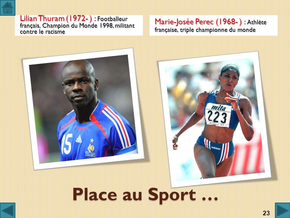 Lilian Thuram (1972- ) : Footballeur français, Champion du Monde 1998, militant contre le racisme