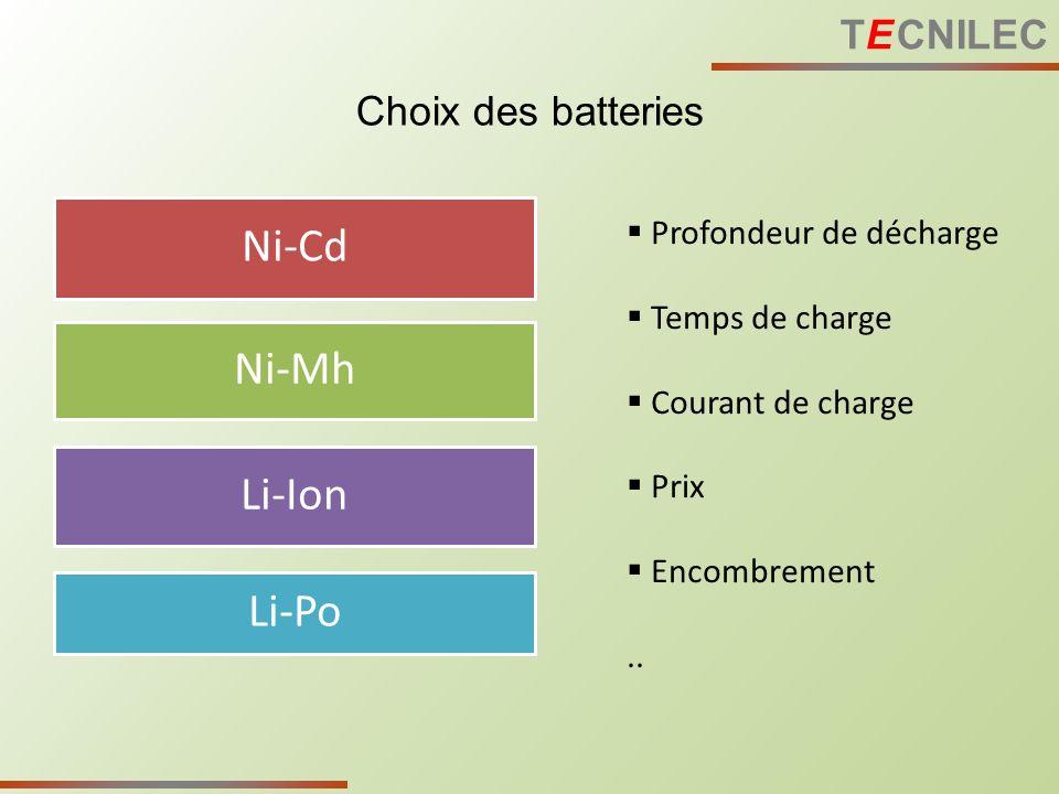Ni-Cd Ni-Mh Li-Ion Li-Po TE CNILEC Choix des batteries