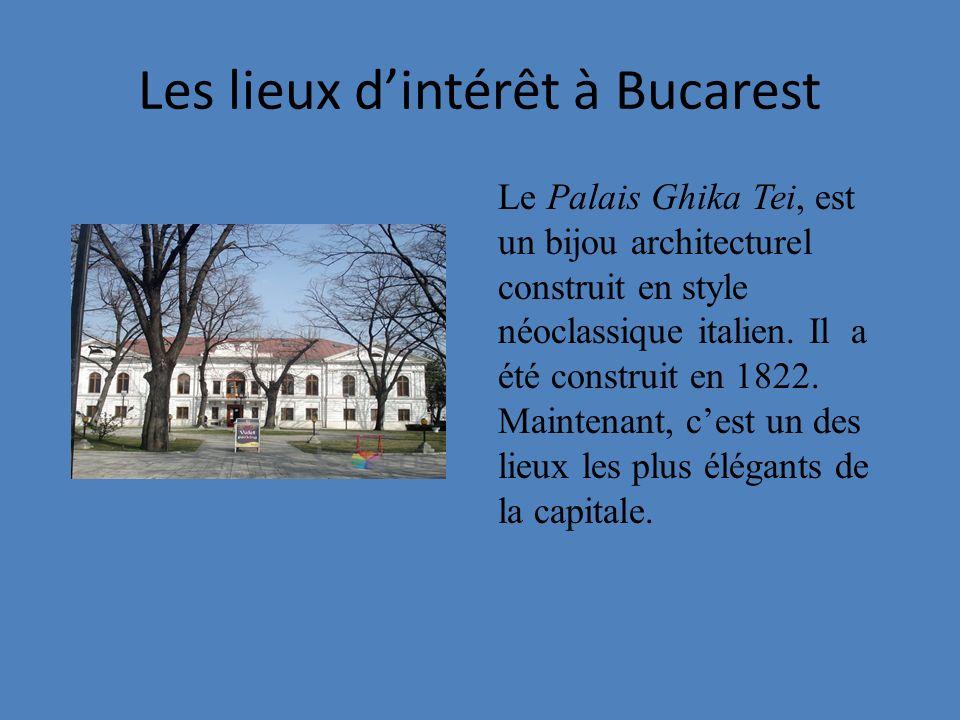 Les lieux d'intérêt à Bucarest