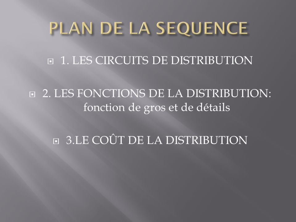 PLAN DE LA SEQUENCE 1. LES CIRCUITS DE DISTRIBUTION