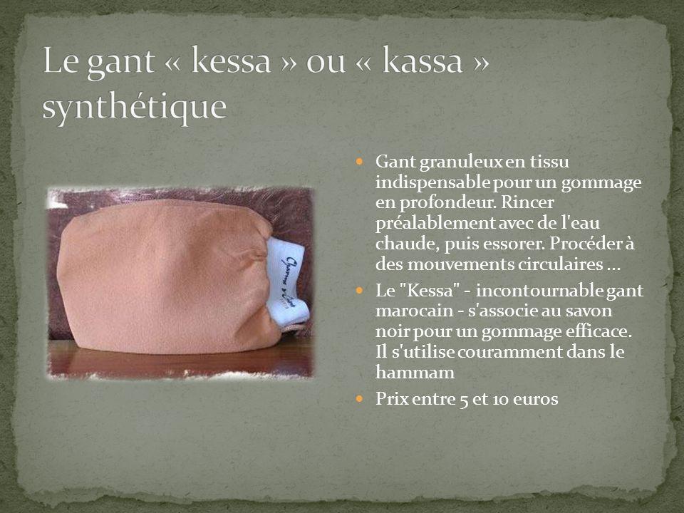 Le gant « kessa » ou « kassa » synthétique