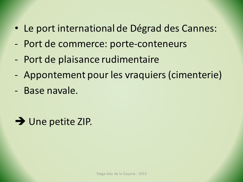 Le port international de Dégrad des Cannes:
