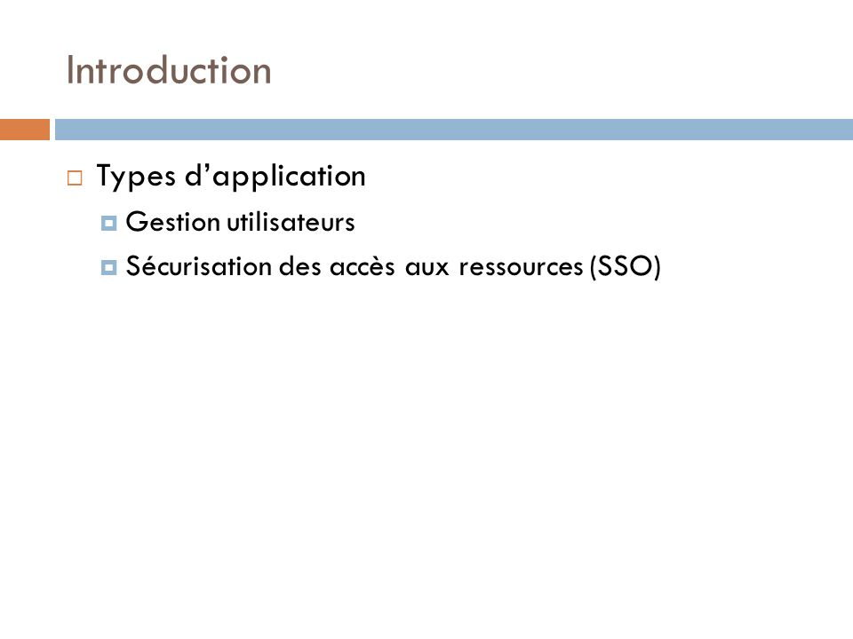 Introduction Types d'application Gestion utilisateurs