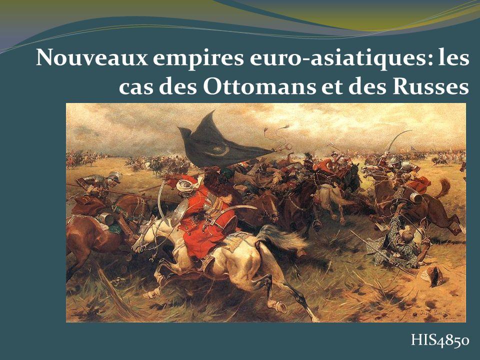 Nouveaux empires euro-asiatiques: les cas des Ottomans et des Russes