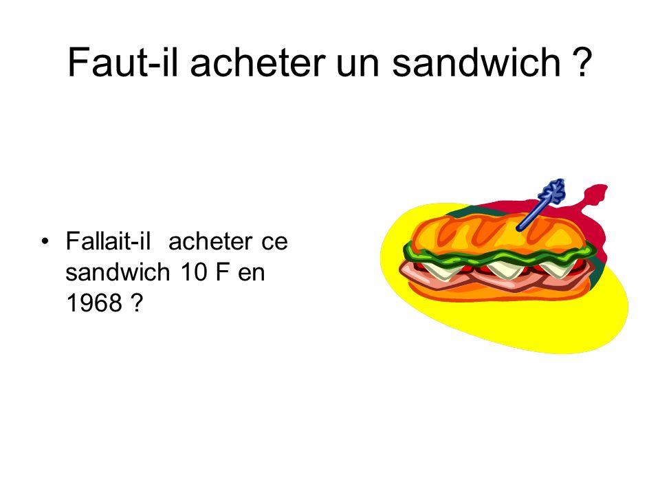 Faut-il acheter un sandwich