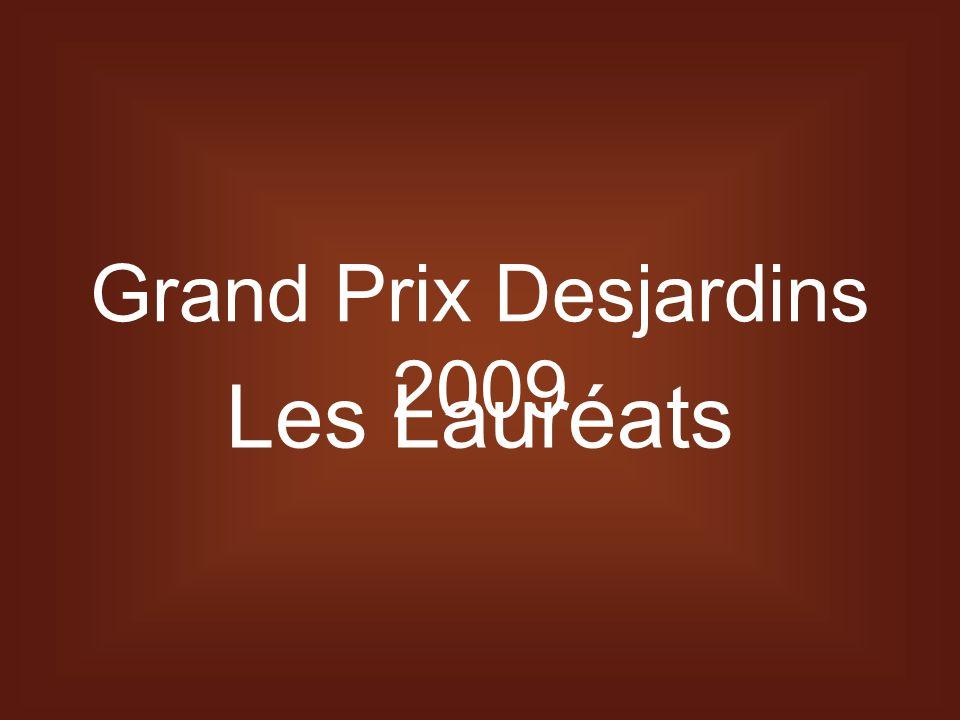 Grand Prix Desjardins 2009 Les Lauréats