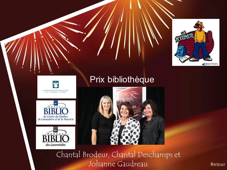 Chantal Brodeur, Chantal Deschamps et Johanne Gaudreau