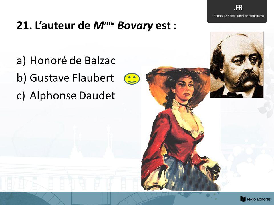21. L'auteur de Mme Bovary est :