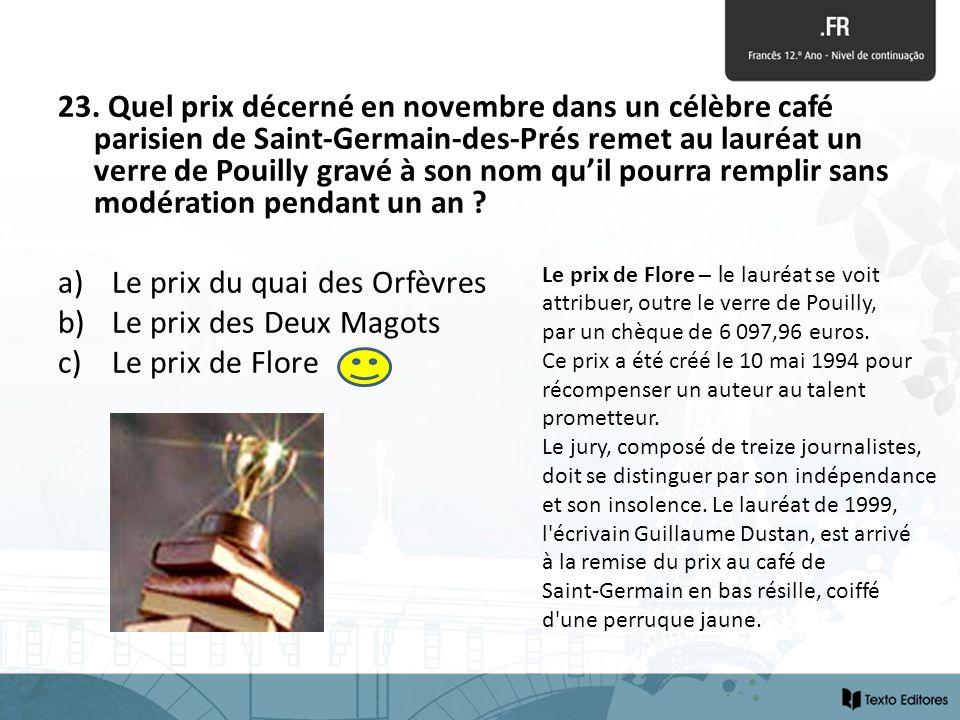 Le prix du quai des Orfèvres Le prix des Deux Magots Le prix de Flore
