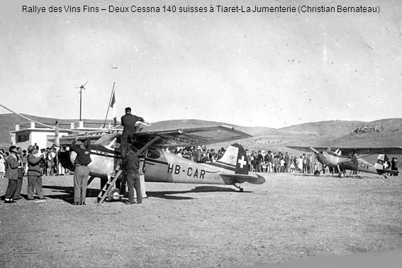 Rallye des Vins Fins – Deux Cessna 140 suisses à Tiaret-La Jumenterie (Christian Bernateau)