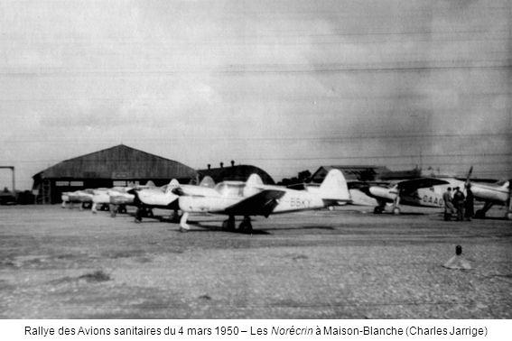 Rallye des Avions sanitaires du 4 mars 1950 – Les Norécrin à Maison-Blanche (Charles Jarrige)