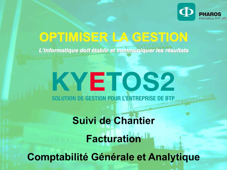 OPTIMISER LA GESTION Suivi de Chantier Facturation