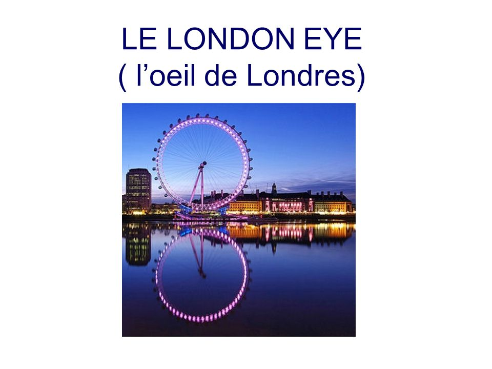 LE LONDON EYE ( l'oeil de Londres)
