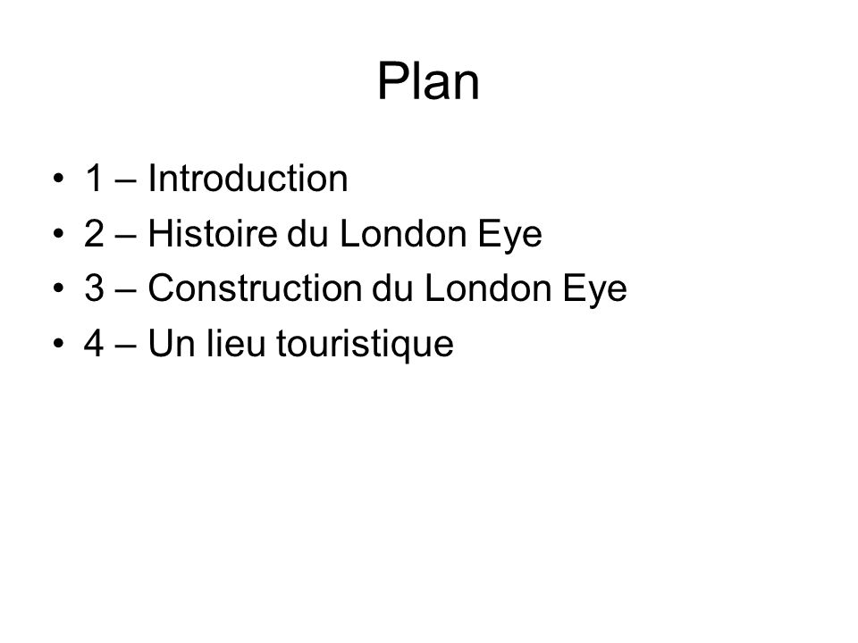 Plan 1 – Introduction 2 – Histoire du London Eye