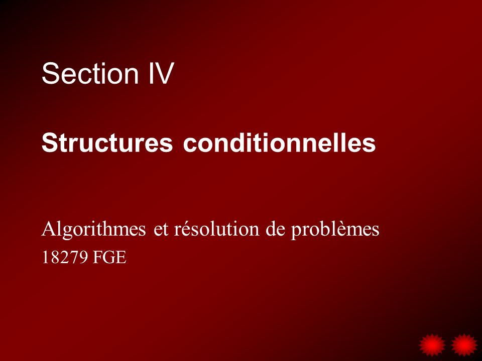 Section IV Structures conditionnelles