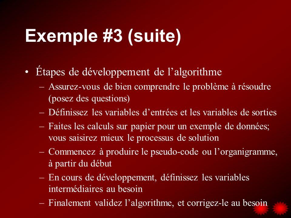 Exemple #3 (suite) Étapes de développement de l'algorithme