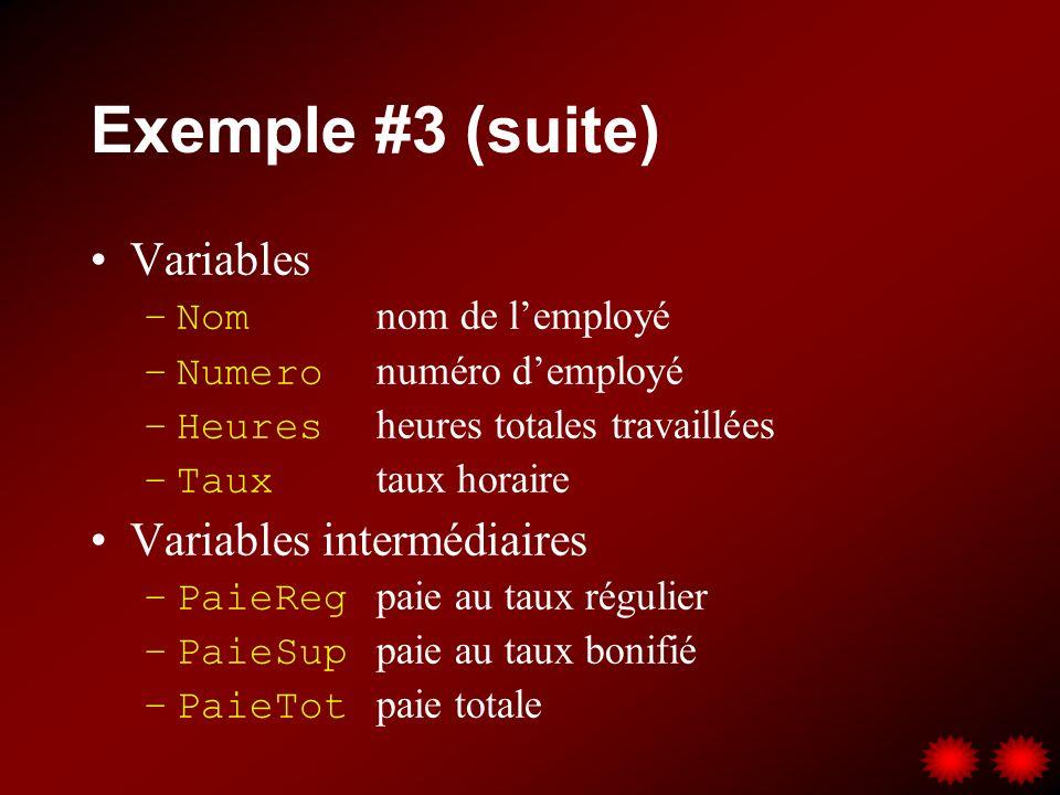 Exemple #3 (suite) Variables Variables intermédiaires