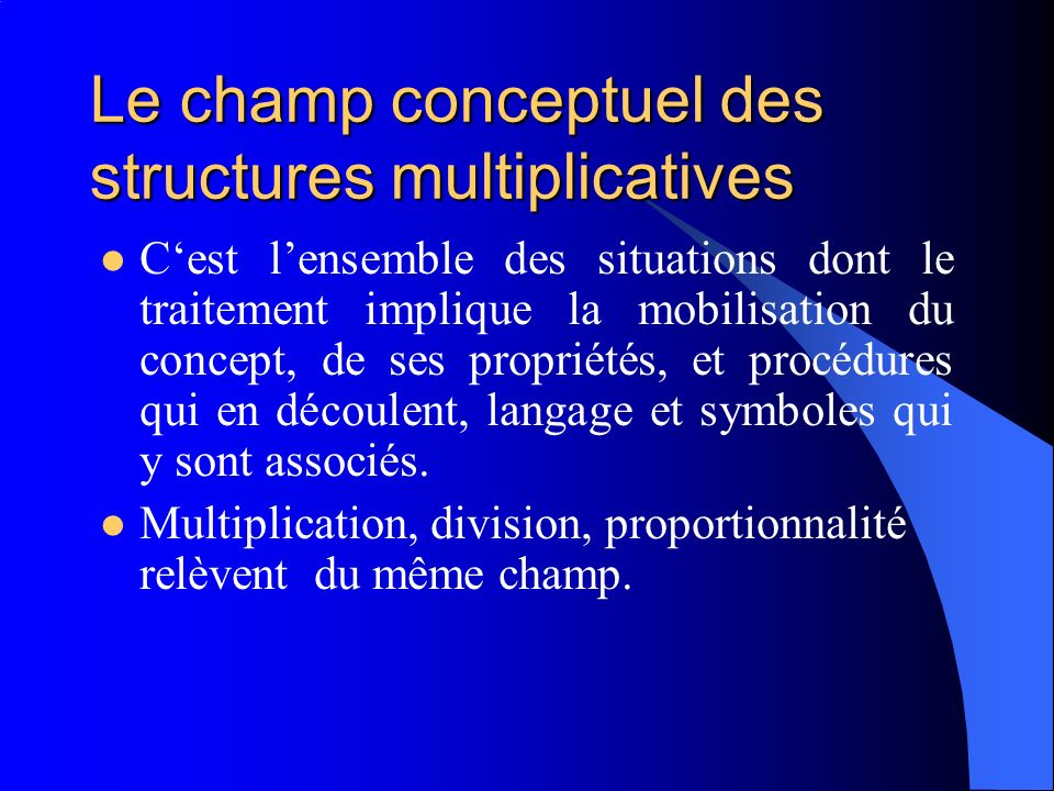 Le champ conceptuel des structures multiplicatives