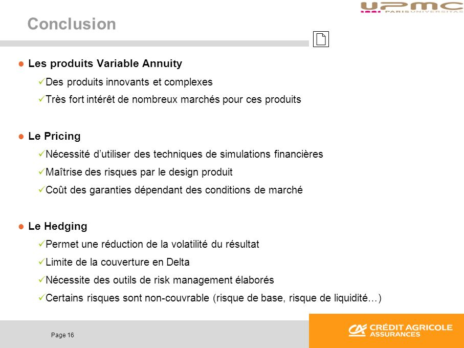 Conclusion Les produits Variable Annuity Le Pricing Le Hedging