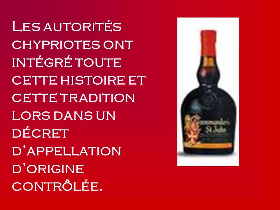 Les autorités chypriotes ont intégré toute cette histoire et cette tradition lors dans un décret d'appellation d'origine contrôlée.