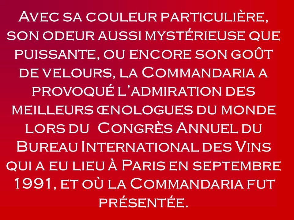 Avec sa couleur particulière, son odeur aussi mystérieuse que puissante, ou encore son goût de velours, la Commandaria a provoqué l'admiration des meilleurs œnologues du monde lors du Congrès Annuel du Bureau International des Vins qui a eu lieu à Paris en septembre 1991, et où la Commandaria fut présentée.